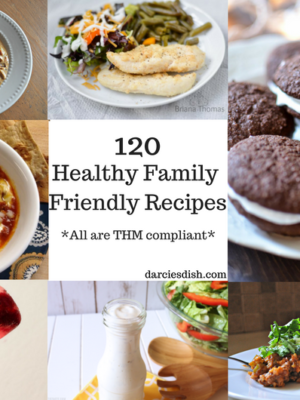 120 Healthy Family Friendly Recipes