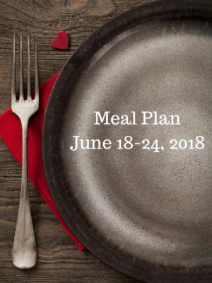 Meal Plan Monday: 6/18-6/24/18