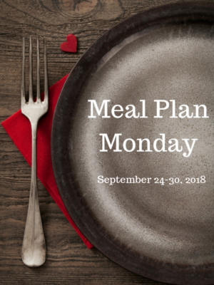 Meal Plan Monday: 9/24-9/30/18