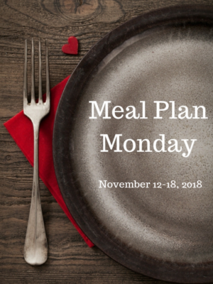 Meal Plan Monday: 11/12-11/18/18