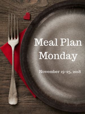 Meal Plan Monday: 11/19-11/25/18