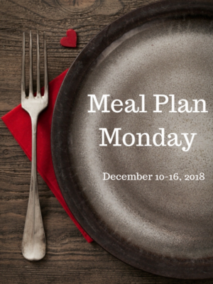 Meal Plan Monday: 12/10-12/16/18