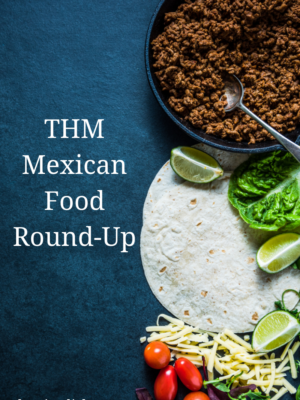 THM Mexican Food Round-Up