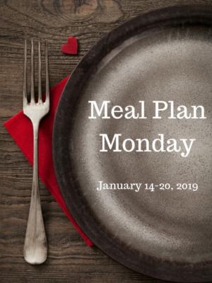 Meal Plan Monday: 1/14-1/20/19