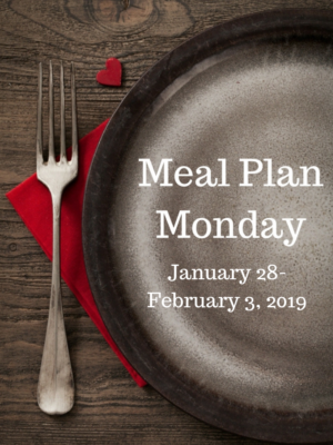 Meal Plan Monday: 1/28-2/3/19