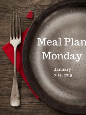 Meal Plan Monday: 1/7-1/13/19