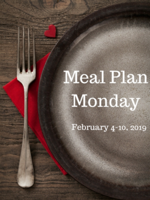 Meal Plan Monday: 2/4-2/10/19