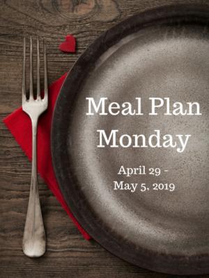 Meal Plan: 4/29-5/5/19