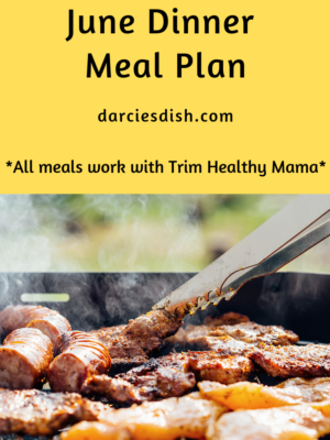 June Monthly Dinner Meal Plan (Trim Healthy Mama Friendly)
