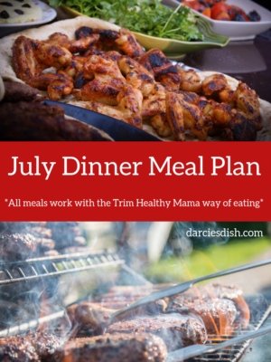 July Monthly Dinner Meal Plan (Trim Healthy Mama Friendly)