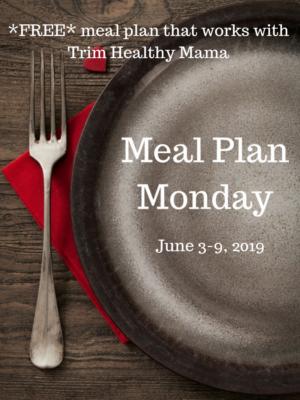 Meal Plan Monday: 6/3-6/9/19