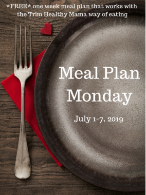 Meal Plan Monday: 7/1-7/7/19