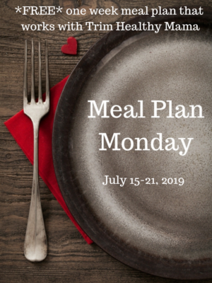 Meal Plan Monday: 7/15-7/21/19