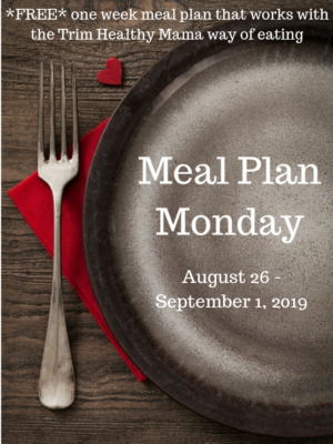 Meal Plan Monday: 8/26-9/1/19
