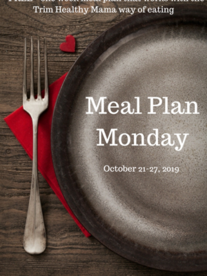 Meal Plan Monday: 10/21-10/27/19
