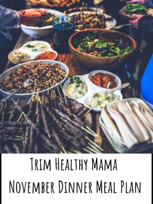 Trim Healthy Mama Dinner Meal Plan – November