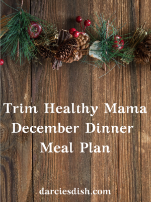 Trim Healthy Mama Dinner Meal Plan – December