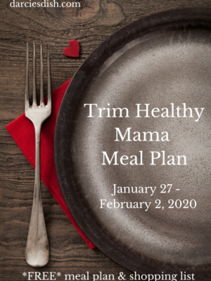 Trim Healthy Mama Meal Plan: 1/27-2/2/20