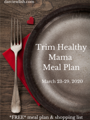 Trim Healthy Mama Meal Plan: 3/23-3/29/20
