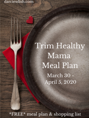 Trim Healthy Mama Meal Plan: 3/30-4/5/20