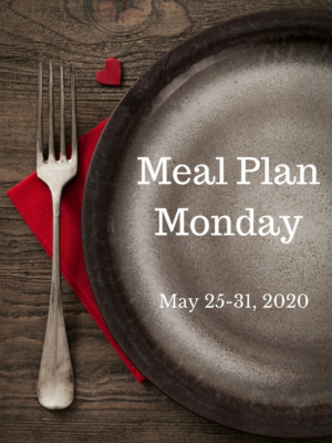 Trim Healthy Mama Meal Plan: 5/25-5/31/20