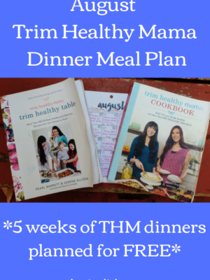 August Trim Healthy Mama Dinner Meal Plan