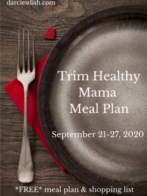Trim Healthy Mama Meal Plan: 9/21-9/27/2020