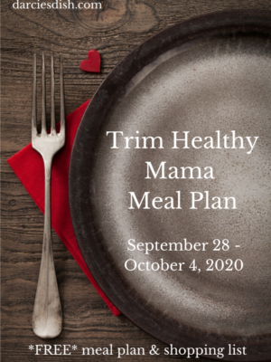 Trim Healthy Mama Meal Plan: 9/28-10/4/2020