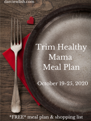 Trim Healthy Mama Meal Plan: 10/19-10/25/2020