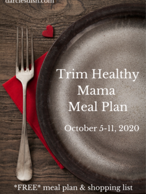Trim Healthy Mama Meal Plan: 10/5-10/11/2020
