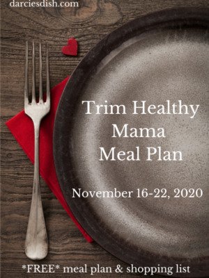 Trim Healthy Mama Meal Plan: 11/16-11/22/2020