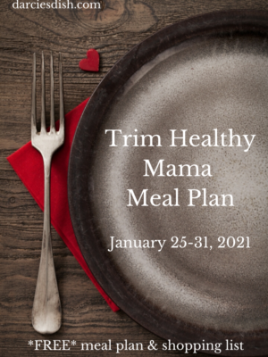 Trim Healthy Mama Meal Plan: 1/25-1/31/21