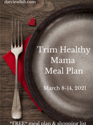 Trim Healthy Mama Meal Plan: 3/8-3/14/21